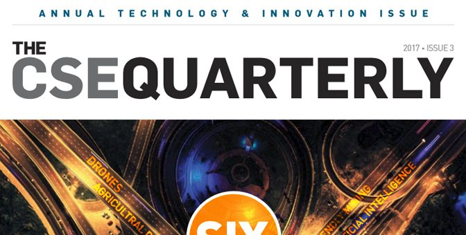CSE Quarterly – Technology and Innovation Issue 2017