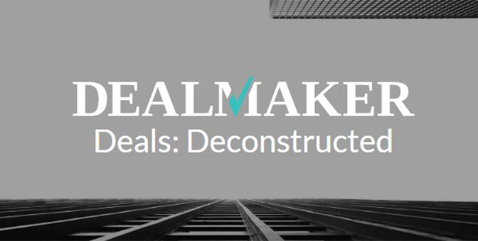 DealMaker Deals: Deconstructed