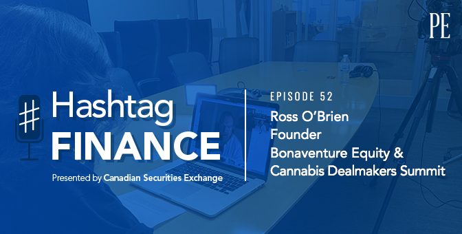Ross O'Brien on Bridging the Gap Between Cannabis Entrepreneurs and Investors
