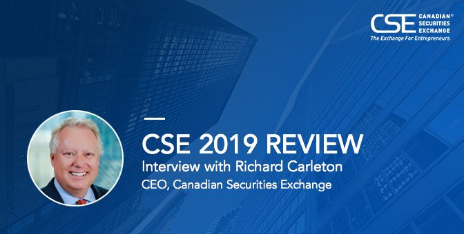 Interview With Canadian Securities Exchange CEO Richard Carleton: 2019 Review
