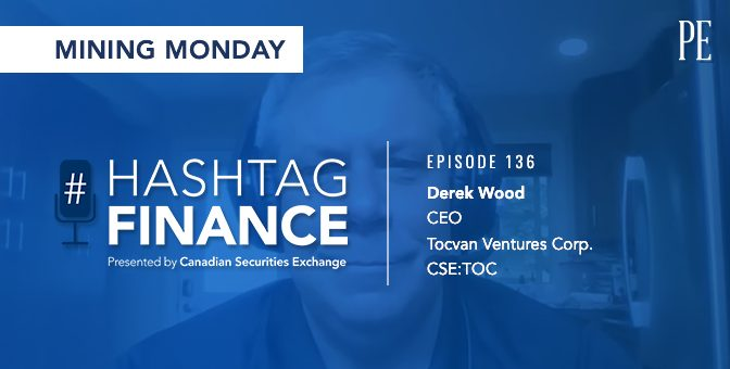 Derek Wood on Creating Wealth for All in Mineral Exploration | #HashtagFinance