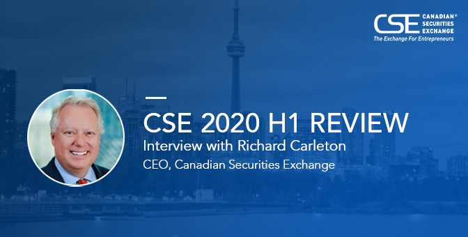 Interview with Canadian Securities Exchange CEO Richard Carleton H1 2020 Review
