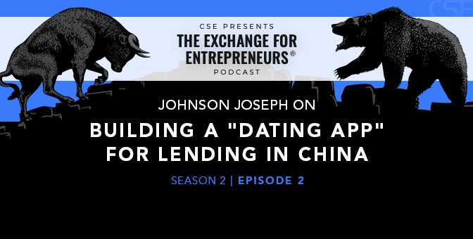 """Johnson Joseph on Building a """"Dating App"""" for Lending in China 