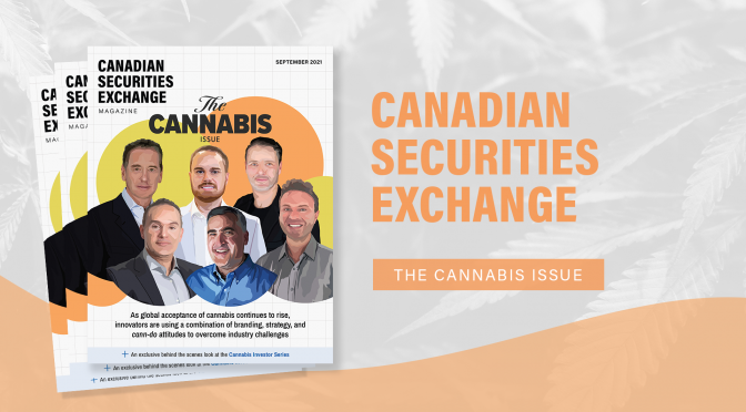 Canadian Securities Exchange Magazine: The Cannabis Issue – Now Live!